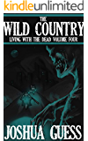 The Wild Country (Living With the Dead Book 4)