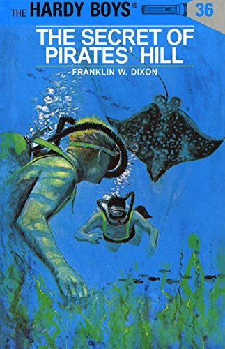 The Secret of Pirates' Hill (Hardy Boys, Book 36) by Franklin W. Dixon (1957-01-01)