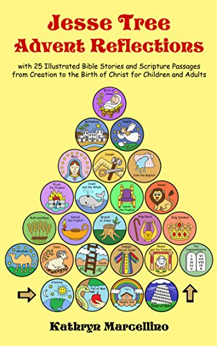 Jesse Tree Advent Reflections: with 25 Illustrated Bible Stories and Scripture Passages from Creation to the Birth of Christ for Children and (Jesse Tree Catholic)