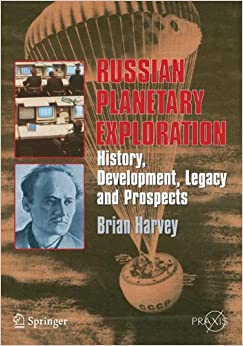 Book Russian Planetary Exploration: History, Development, Legacy and Prospects (Springer Praxis Books)