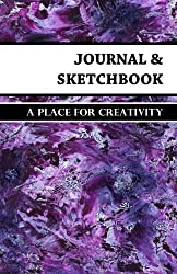 Journal & Sketchbook: A Place for Creativity