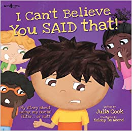 Book I Can't Believe You Said That!: My Story about Using My Social Filter...or Not! (Best Me I Can Be!)