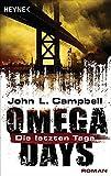 Omega Days - Die letzten Tage: Roman