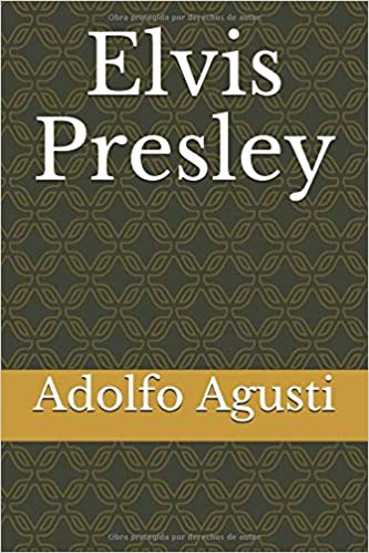 Elvis Presley (Spanish Edition): Adolfo Perez Agusti: 9781492345497: Amazon.com: Books
