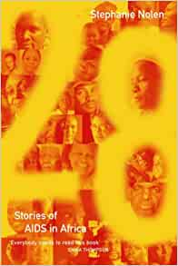 28 stories of aids in africa Find great deals for 28 : stories of aids in africa by stephanie nolen (2008, paperback) shop with confidence on ebay.