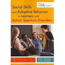[(Social Skills and Adaptive Behavior in Learners with Autism Spectrum Disorders)] [Author: Ed.D. Peter F Gerhardt] published on (May, 2013)