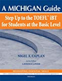Step up to the TOEFL(R) iBT for Students at the Basic Level, Nigel A. Caplan, 0472034073