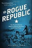 The Rogue Republic, William C. Davis, 0151009252