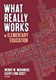 What Really Works in Elementary Education 1st Edition