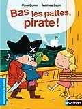 Bas les pattes, pirate ! - Premières Lectures CP Niveau 3 - Dès 6 ans