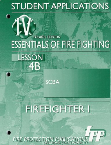 Firefighter I - Essentials of Fire Fighting Workbook: SCBA Self-Contained Breathing Apparatus (Fourth Edition - Lesson 4B)