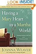 #3: Having a Mary Heart in a Martha World: Finding Intimacy With God in the Busyness of Life