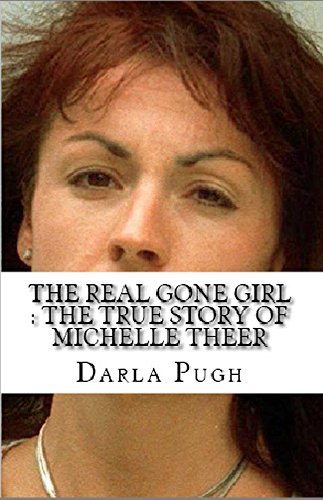 The Real Gone Girl : The True Story of Michelle Theer