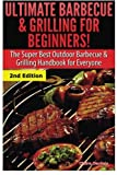 img - for Ultimate Barbecue and Grilling for Beginners: The Super Best Outdoor Barbecue and Grilling Handbook for Everyone book / textbook / text book