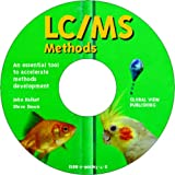 LC/MS Methods : A Tool for Accelerated Methods Development, John Halket, 096608134X