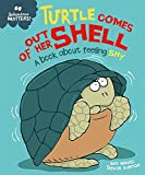 Turtle Comes Out of Her Shell - A book about feeling shy (Behaviour Matters)