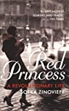 Red Princess: A Revolutionary Life by Sofka Zinovieff front cover