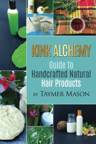 Books : Kink Alchemy: Guide to Handcrafted Natural Hair Products