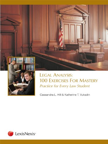 Legal Analysis: 100 Exercises for Mastery, Practice for Every Law Student