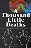 A Thousand Little Deaths, Vicky Pinpin-Feinstein, 0615804411