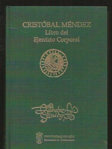 Libro Del Ejercicio Corporal Y De Sus Provechos por Cristobal Mendez
