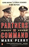 Book cover for Partners in Command: George Marshall and Dwight Eisenhower in War and Peace