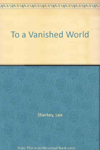 To a Vanished World