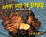 The Adventures of Buddy the Beaver, Carson Clark and Jim Clark, 098211625X