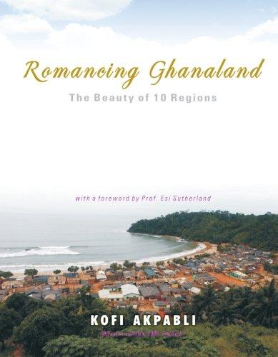 Download Romancing Ghanaland: The Beauty of 10 Regions pdf epub