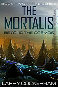 The Mortalis: Beyond the Cosmos by [Cockerham, Larry]