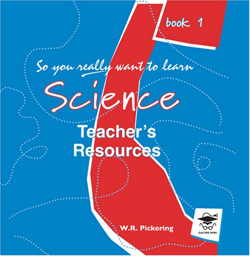 So You Really Want to Learn Science Book 1: Teachers ...