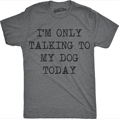Dog Lover Shirt (Mens Only Talking to My Dog Today Funny Shirts Dog Lovers Novelty Cool T Shirt (Dark Grey) -M)