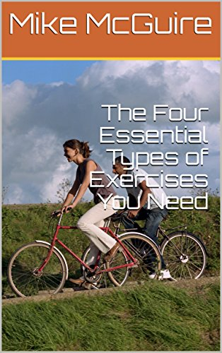 The Four Essential Types of Exercises You Need (Exercises, Aerobic Exercises, Resistance Exercises, Diabetes) by [McGuire, Mike]