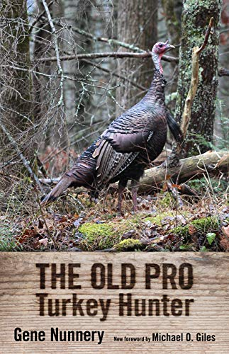 The Old Pro Turkey Hunter (Old Pro Hunter Turkey)
