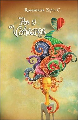 Por Si Volvieras Amores A Desptiempo Volume 1 Spanish
