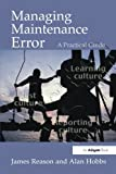 img - for Managing Maintenance Error: A Practical Guide by James Reason (2003-05-30) book / textbook / text book