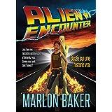 ALIEN ENCOUNTER: Basée sur une historie vrai (3D-Comics by Marlon Baker t. 1) (French Edition)