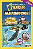 National Geographic Kids Almanac 2012 (National Geographic Kids Almanac (Quality))