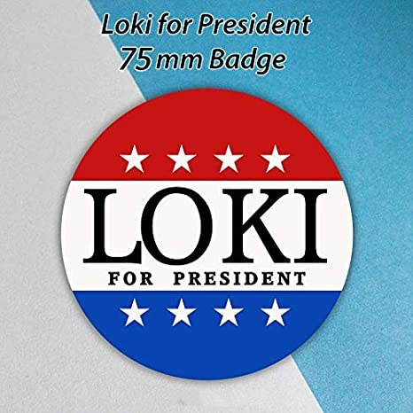 Loki for President 60mm Pin Badge Button Cosplay Prop