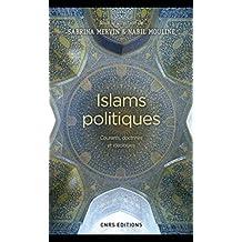 Islams politiques: Courants, doctrines et idéologies