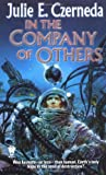 In the Company of Others, Julie E. Czerneda, 0886779995