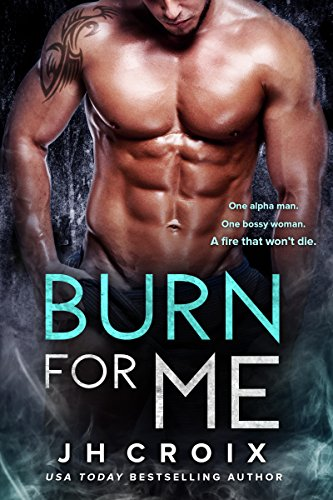 Burn For Me (Into The Fire Book 1) cover