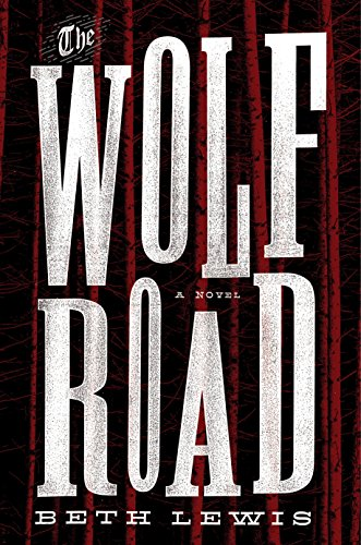 The Wolf Road: A Novel cover