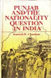 Punjab and the Nationality Question in India, Chauhan, Ramesh K., 8171007171