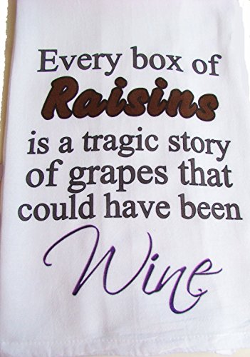 Sweet Bohemian Life Funny Raisin Grape Wine handmade Flour sack Kitchen (Sweet Raisins)
