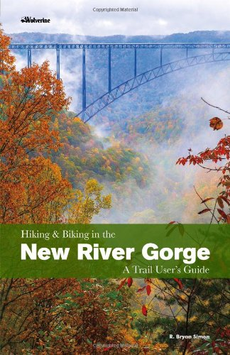 Hiking and Biking in the New River Gorge, a Trail User's Guide (Best Hiking In West Virginia)