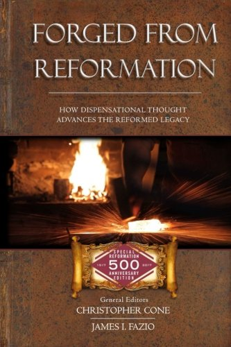 Forged From Reformation: How Dispensational Trace Advances the Reformed Legacy