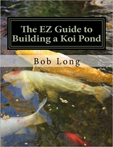 Book The EZ Guide to Building a Koi Pond: Welcome to the Wonderful World of Koi