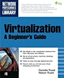 img - for Virtualization, A Beginner's Guide by Nelson Ruest (2009-03-10) book / textbook / text book