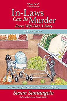 In-Laws Can Be Murder: Every Wife Has a Story (A Baby Boomer Mystery Book 8) by [Santangelo, Susan]